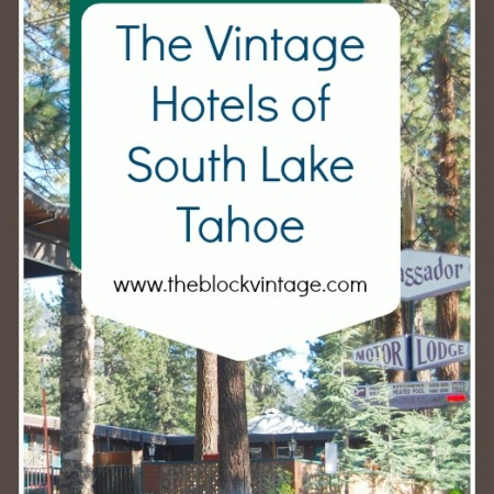 The Vintage Hotels of South Lake Tahoe on The Block Vintage