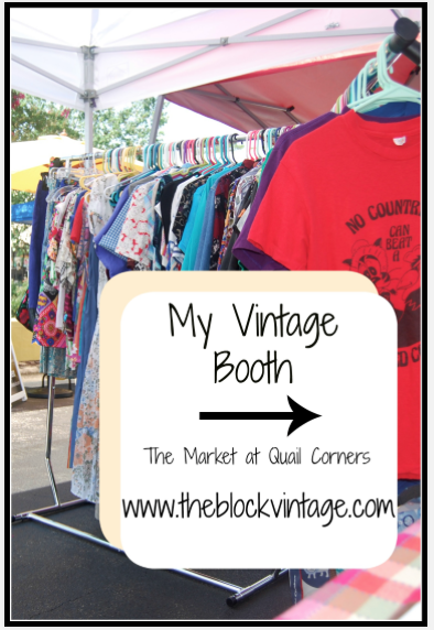 The Block Vintage Booth at Quail Corners Market July 2016