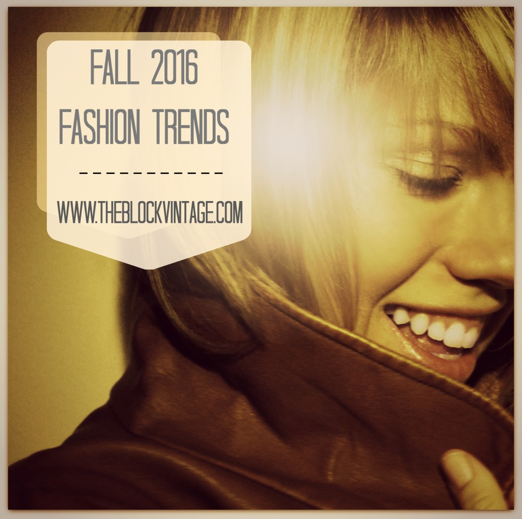 Fall 2016 Fashion Trends from The Block Vintage