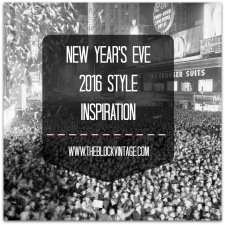 2016 New Year's Eve Style Inspiration from The Block Vintage