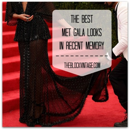 The best Met Gala Red Carpet Looks