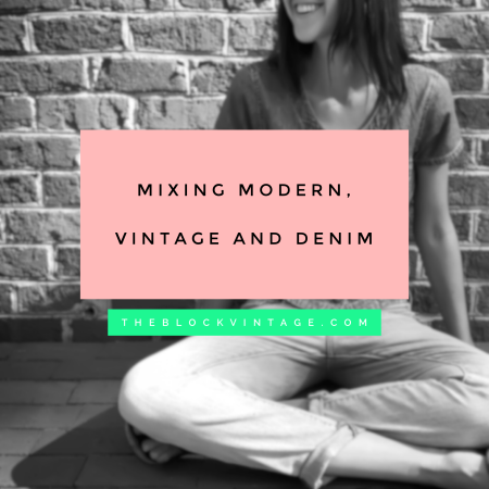 mixing modern vintage and denim - styling fashion inspiration